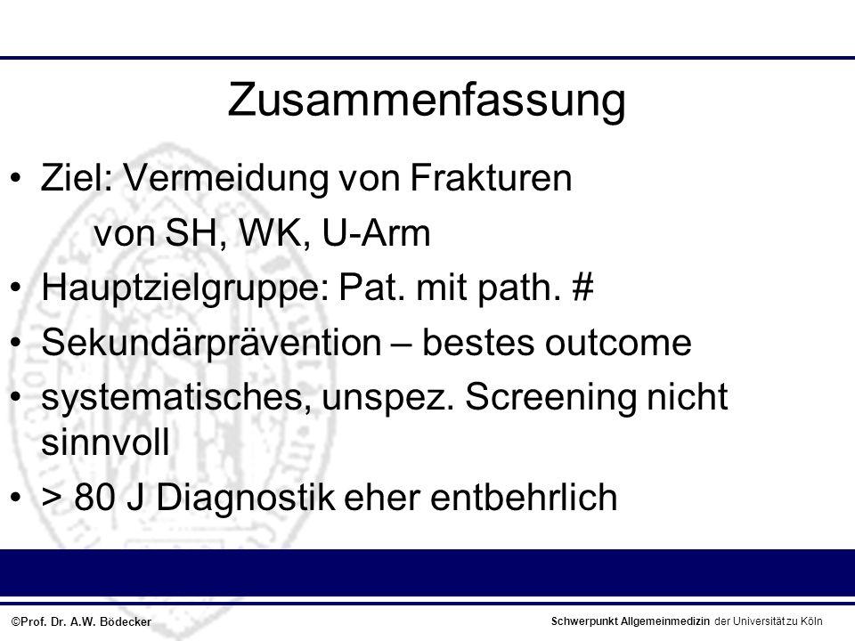 Zusammenfassung Ziel: Vermeidung von Frakturen von SH, WK, U-Arm