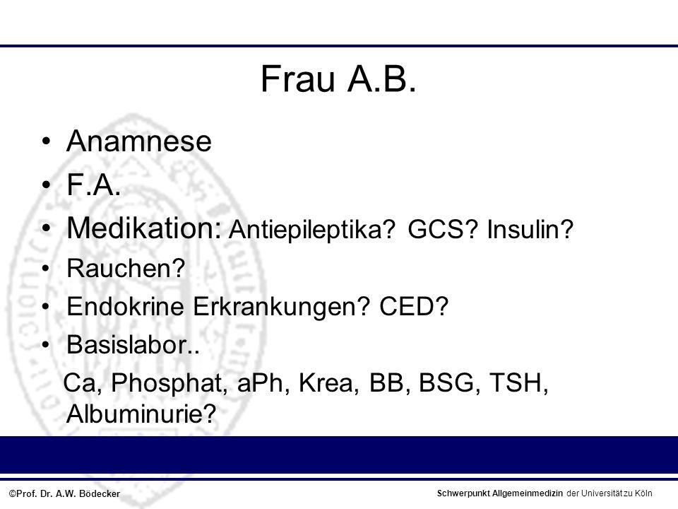 Frau A.B. Anamnese F.A. Medikation: Antiepileptika GCS Insulin
