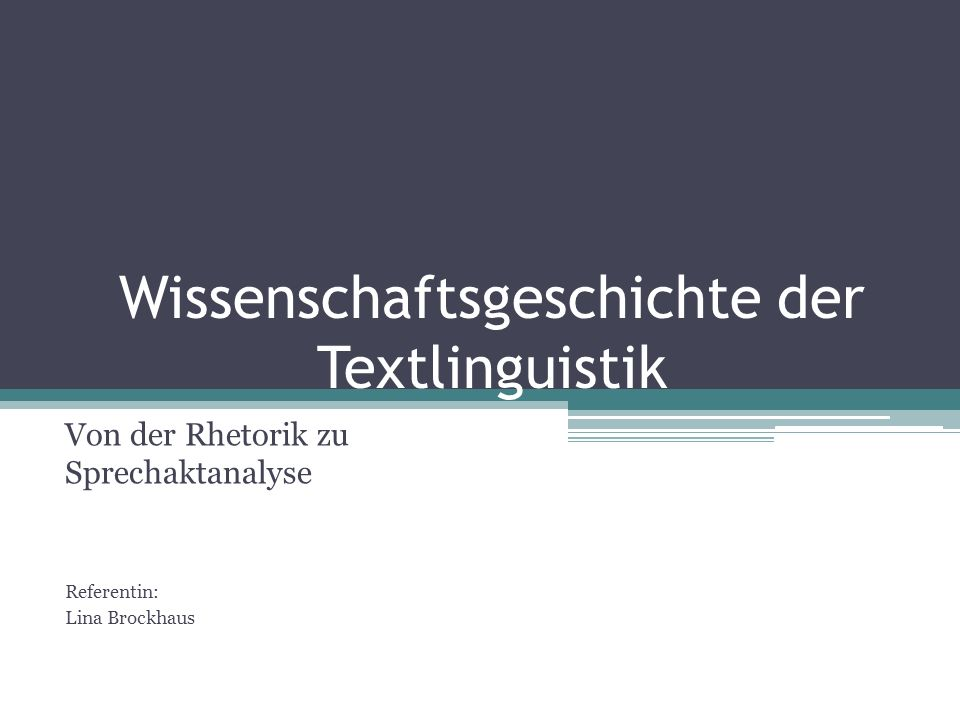 Wissenschaftsgeschichte der Textlinguistik