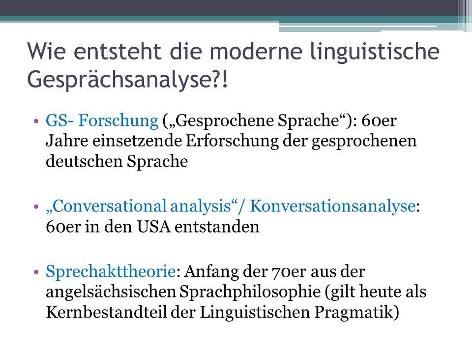 Wie entsteht die moderne linguistische Gesprächsanalyse !