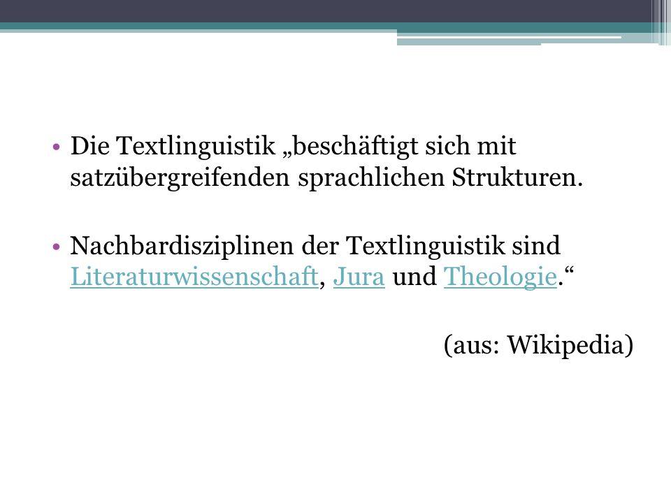 """Die Textlinguistik """"beschäftigt sich mit satzübergreifenden sprachlichen Strukturen."""