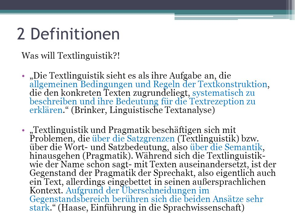 2 Definitionen Was will Textlinguistik !