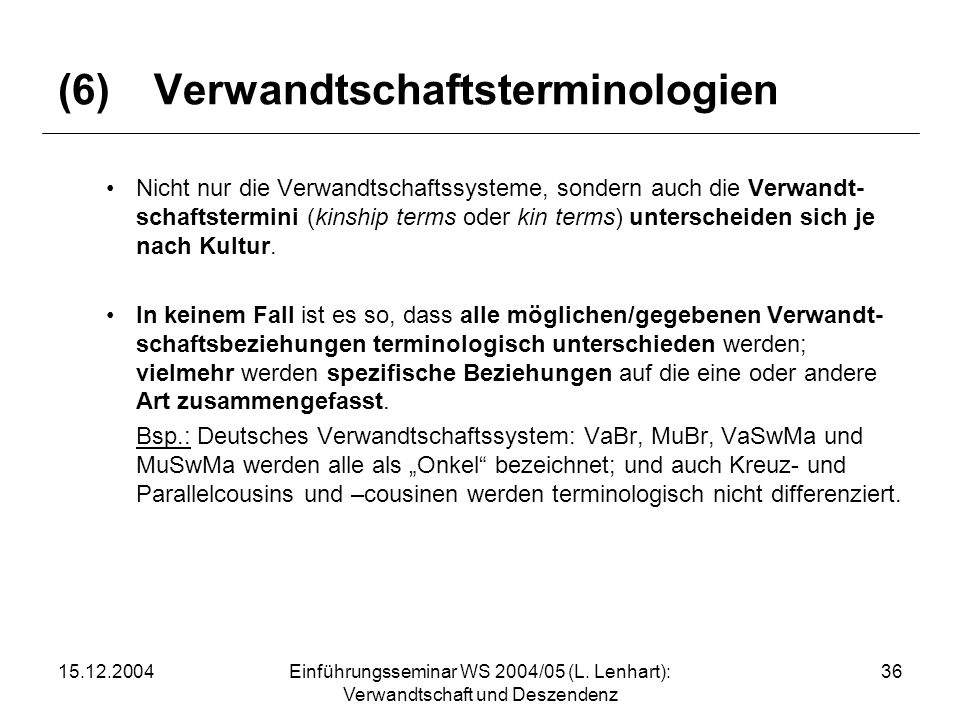 (6) Verwandtschaftsterminologien