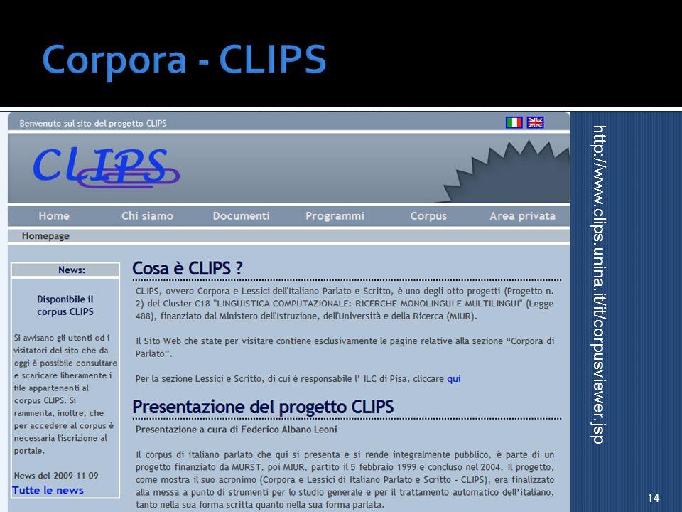 Corpora - CLIPS http://www.clips.unina.it/it/corpusviewer.jsp