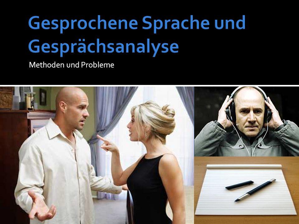 Gesprochene Sprache und Gesprächsanalyse