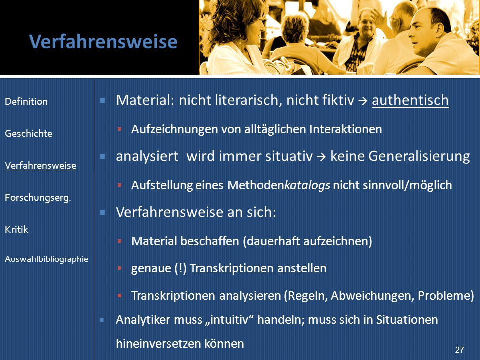 Verfahrensweise Definition. Geschichte. Verfahrensweise. Forschungserg. Kritik. Auswahlbibliographie.