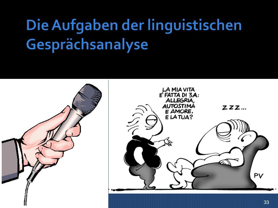 Die Aufgaben der linguistischen Gesprächsanalyse