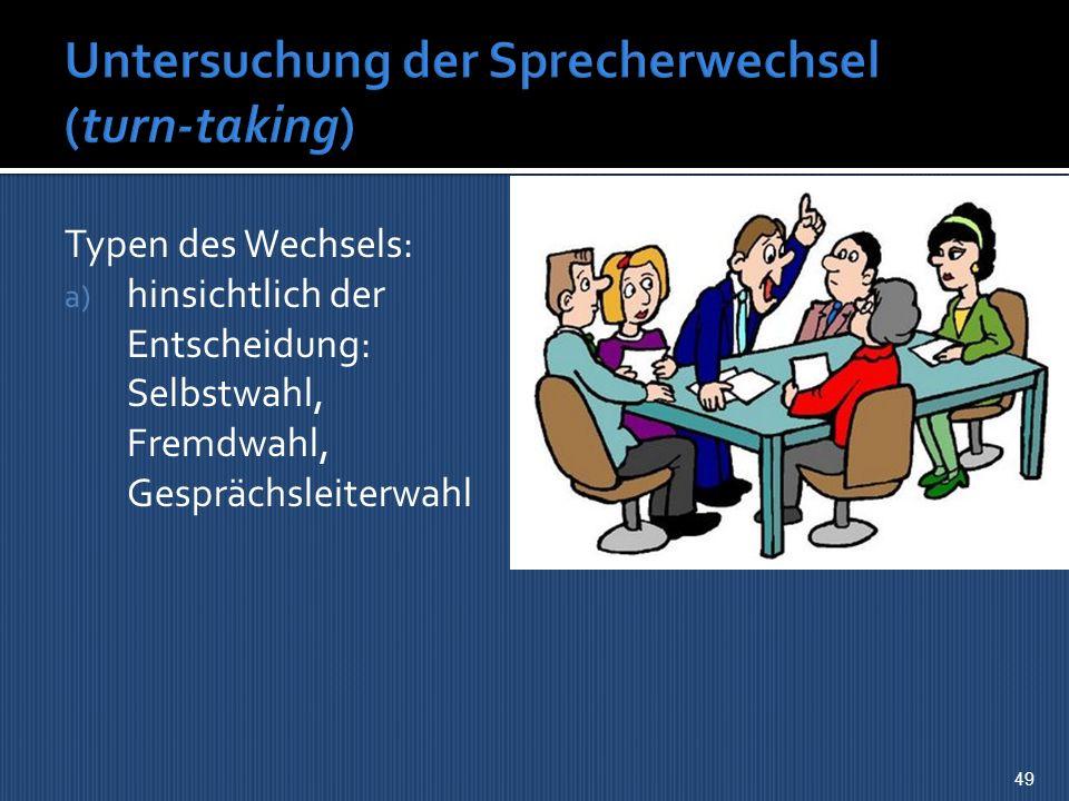 Untersuchung der Sprecherwechsel (turn-taking)