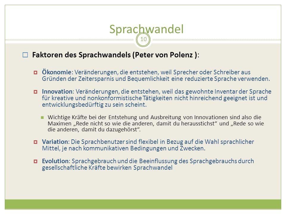 Sprachwandel Faktoren des Sprachwandels (Peter von Polenz ):