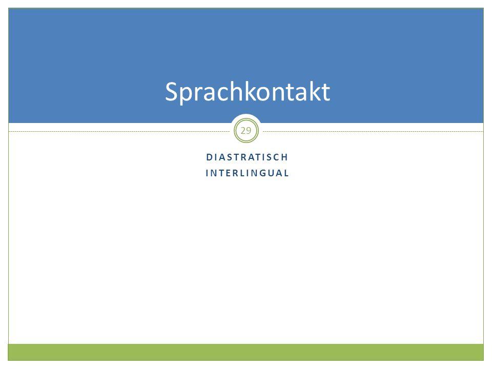 Sprachkontakt Diastratisch Interlingual