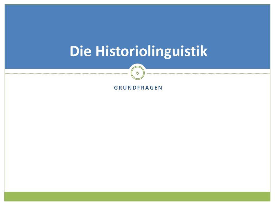 Die Historiolinguistik