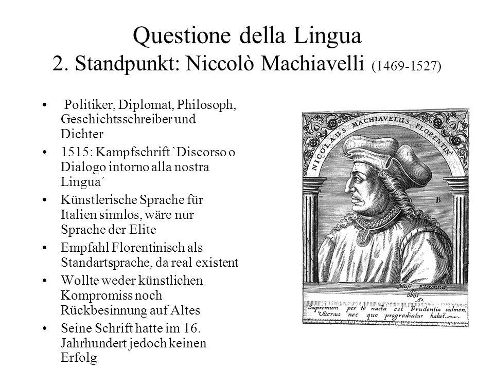 Questione della Lingua 2. Standpunkt: Niccolò Machiavelli (1469-1527)