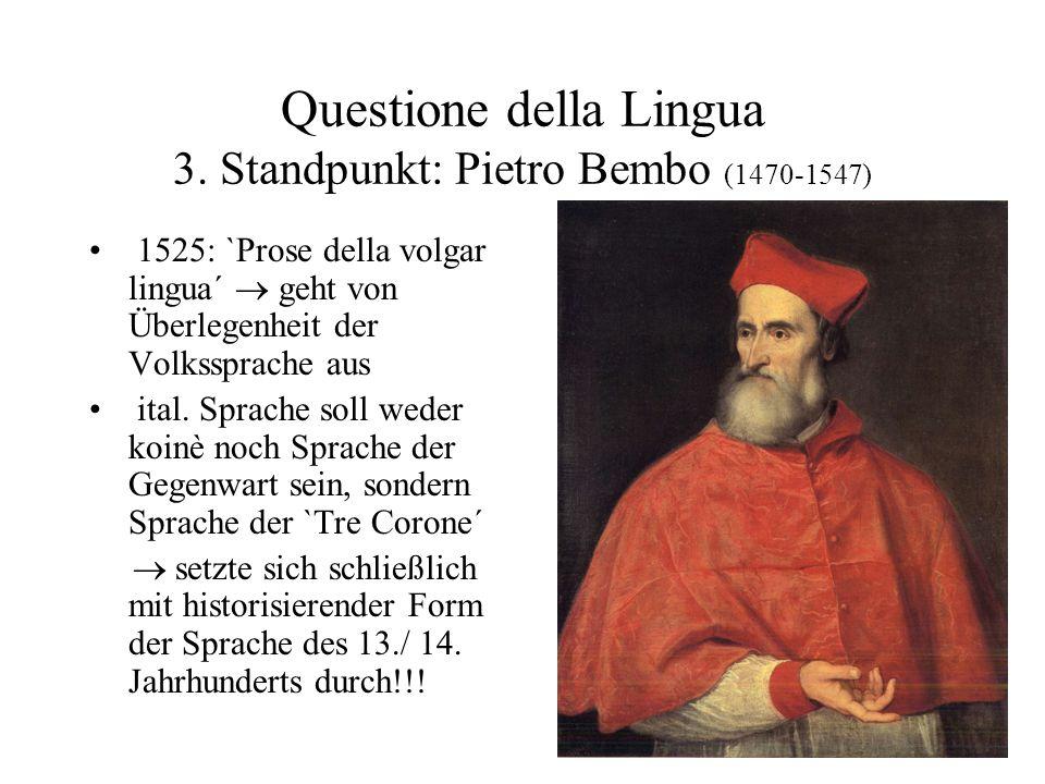 Questione della Lingua 3. Standpunkt: Pietro Bembo (1470-1547)