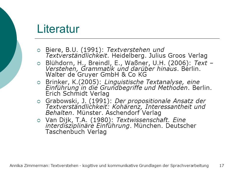 Literatur Biere, B.U. (1991): Textverstehen und Textverständlichkeit. Heidelberg. Julius Groos Verlag.