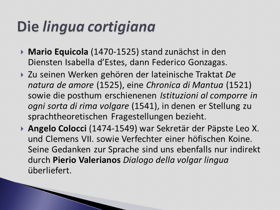 Die lingua cortigiana Mario Equicola (1470-1525) stand zunächst in den Diensten Isabella d'Estes, dann Federico Gonzagas.