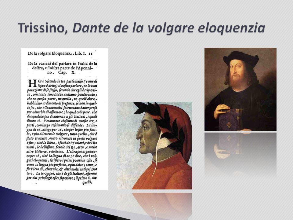 Trissino, Dante de la volgare eloquenzia