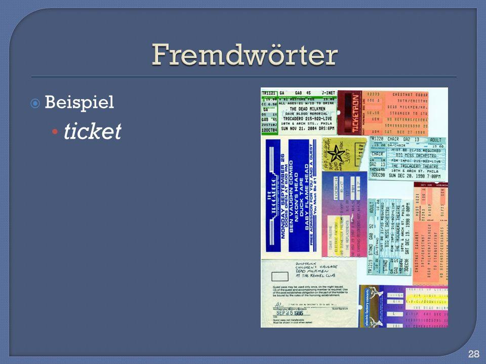 Fremdwörter Beispiel ticket