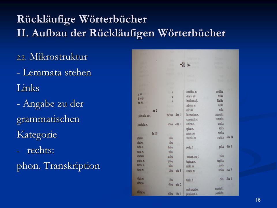 Rückläufige Wörterbücher II. Aufbau der Rückläufigen Wörterbücher