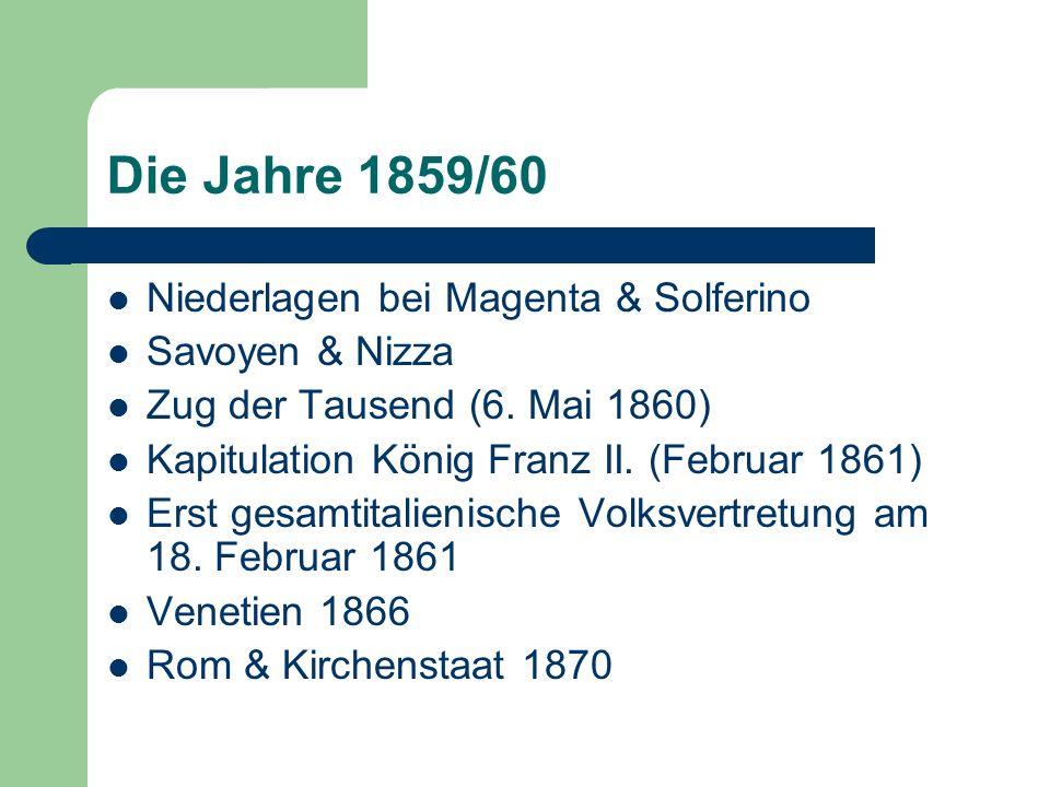 Die Jahre 1859/60 Niederlagen bei Magenta & Solferino Savoyen & Nizza