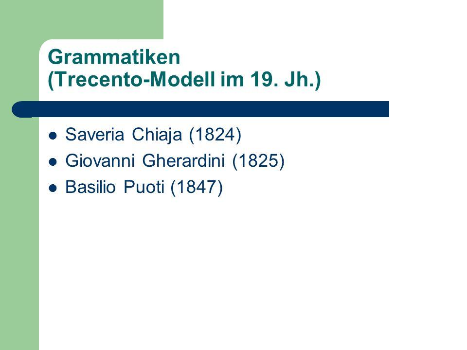Grammatiken (Trecento-Modell im 19. Jh.)