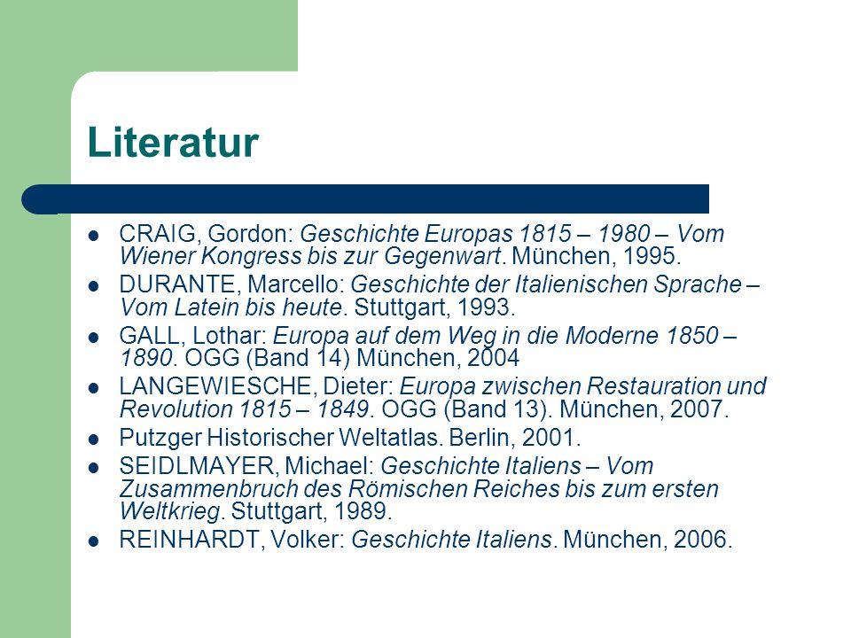 Literatur CRAIG, Gordon: Geschichte Europas 1815 – 1980 – Vom Wiener Kongress bis zur Gegenwart. München, 1995.