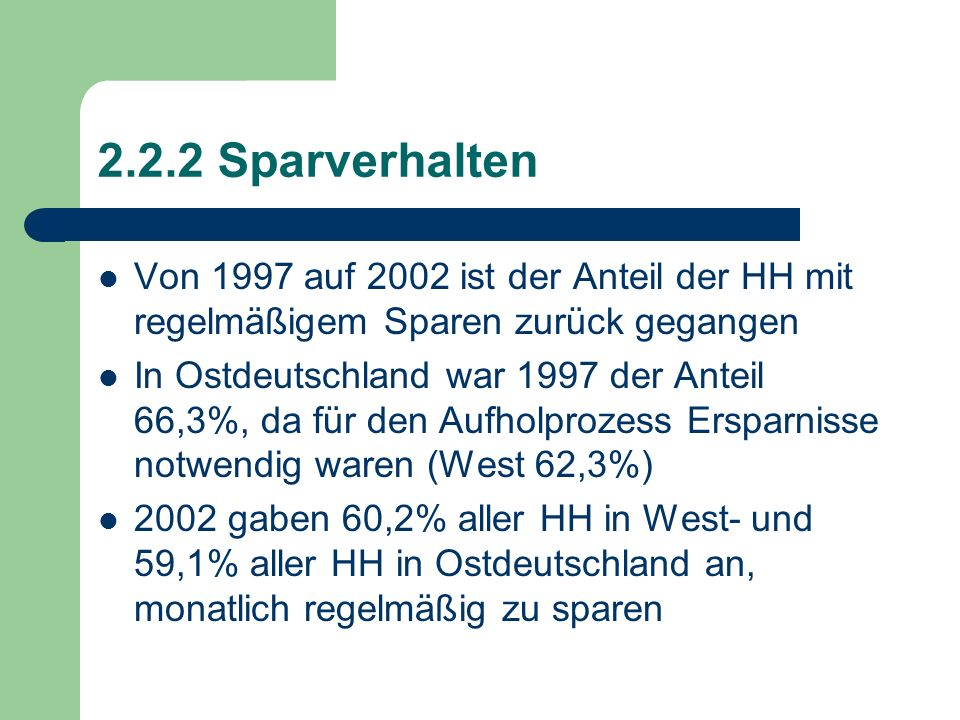 2.2.2 Sparverhalten Von 1997 auf 2002 ist der Anteil der HH mit regelmäßigem Sparen zurück gegangen.