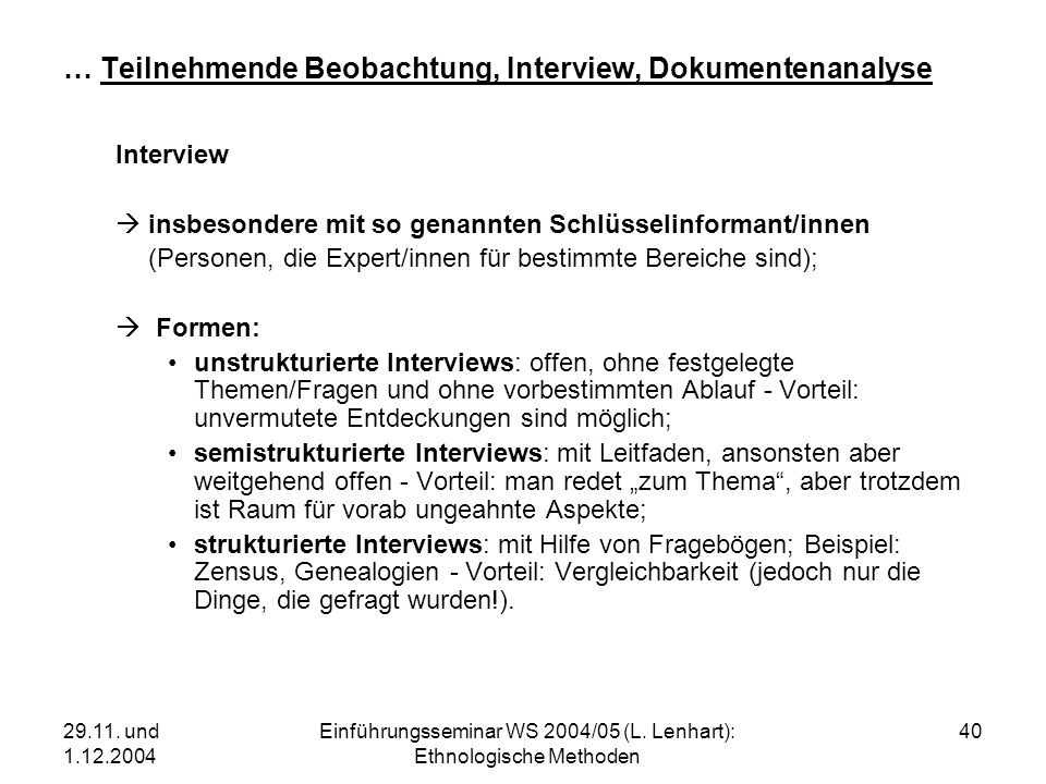 … Teilnehmende Beobachtung, Interview, Dokumentenanalyse