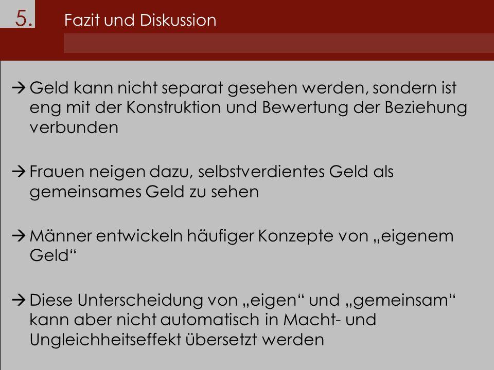 5. Fazit und Diskussion Geld kann nicht separat gesehen werden, sondern ist eng mit der Konstruktion und Bewertung der Beziehung verbunden.