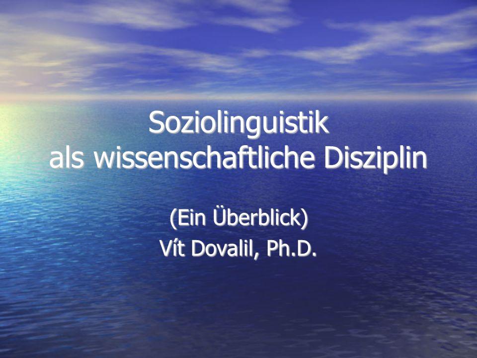 Soziolinguistik als wissenschaftliche Disziplin