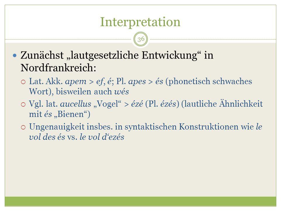 """InterpretationZunächst """"lautgesetzliche Entwickung in Nordfrankreich:"""