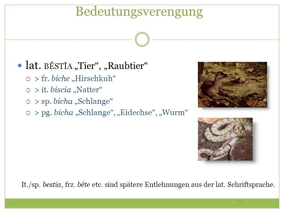 "Bedeutungsverengung lat. BĒSTĬA ""Tier , ""Raubtier"