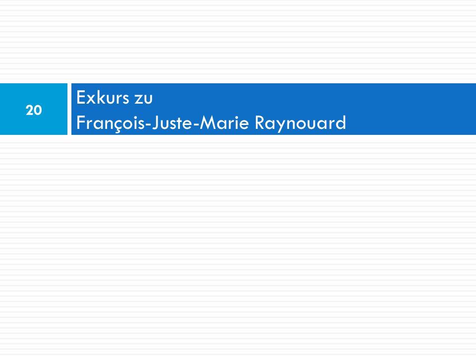 Exkurs zu François-Juste-Marie Raynouard