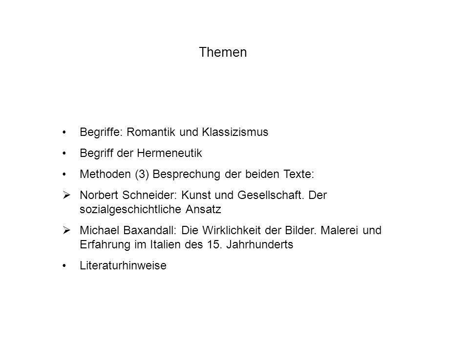 Themen Begriffe: Romantik und Klassizismus Begriff der Hermeneutik