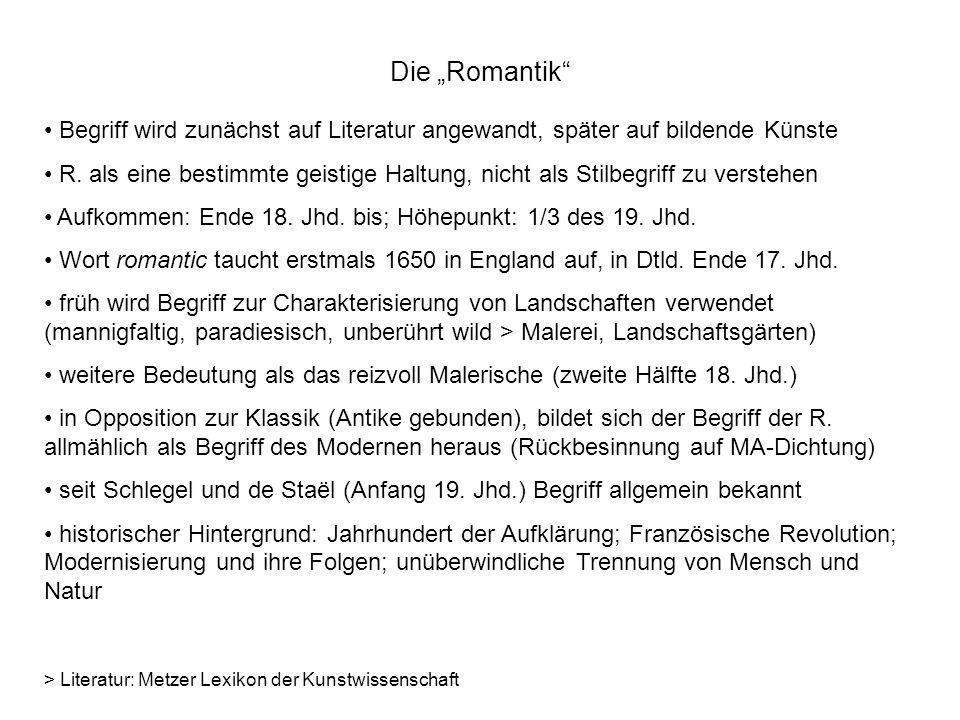 """Die """"Romantik Begriff wird zunächst auf Literatur angewandt, später auf bildende Künste."""