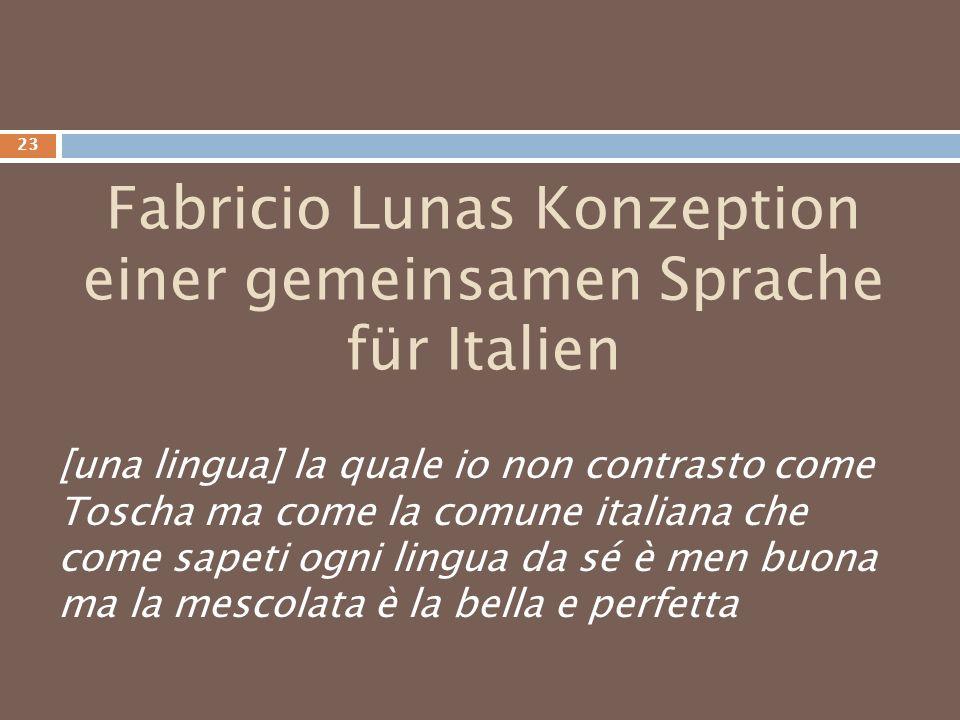 Fabricio Lunas Konzeption einer gemeinsamen Sprache für Italien