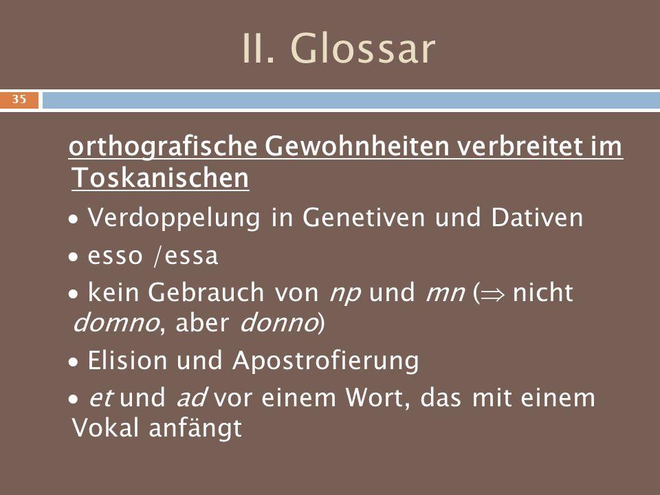 II. Glossar orthografische Gewohnheiten verbreitet im Toskanischen