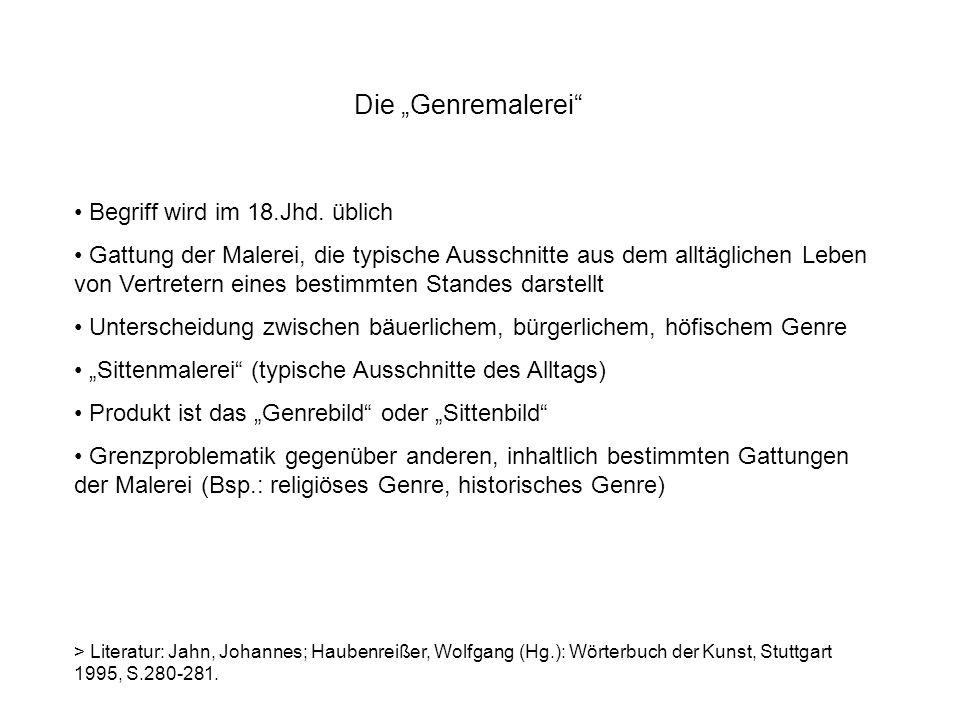 """Die """"Genremalerei Begriff wird im 18.Jhd. üblich"""