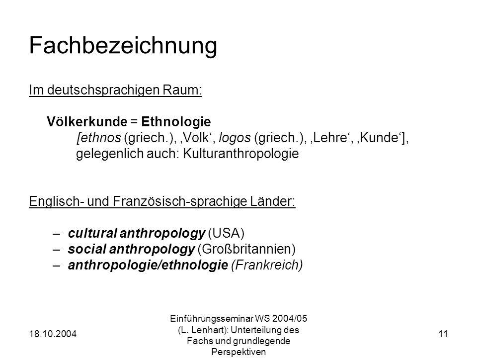 Fachbezeichnung Im deutschsprachigen Raum: Völkerkunde = Ethnologie