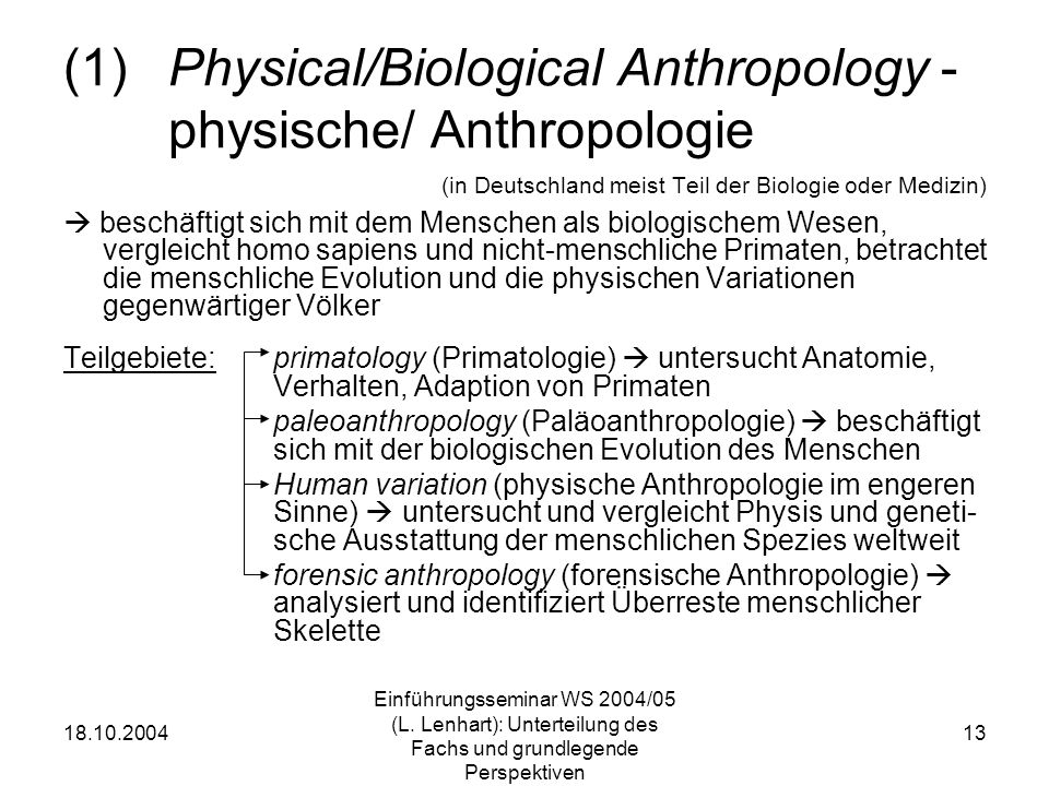 (1) Physical/Biological Anthropology - physische/ Anthropologie