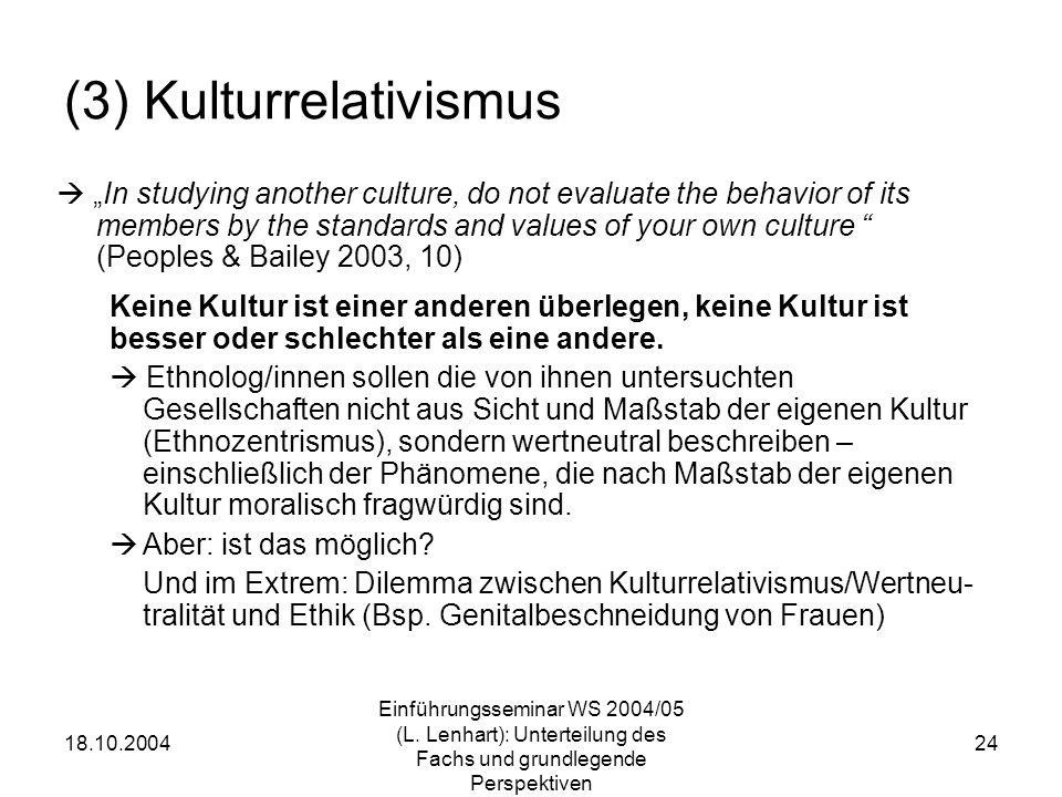 (3) Kulturrelativismus