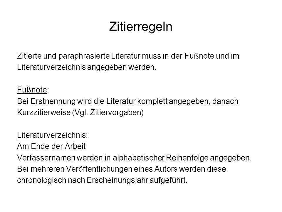 Zitierregeln Zitierte und paraphrasierte Literatur muss in der Fußnote und im. Literaturverzeichnis angegeben werden.