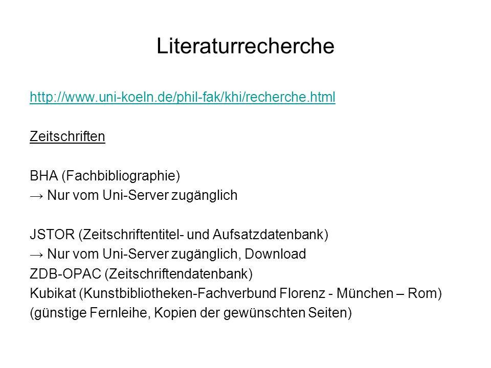 Literaturrecherche http://www.uni-koeln.de/phil-fak/khi/recherche.html