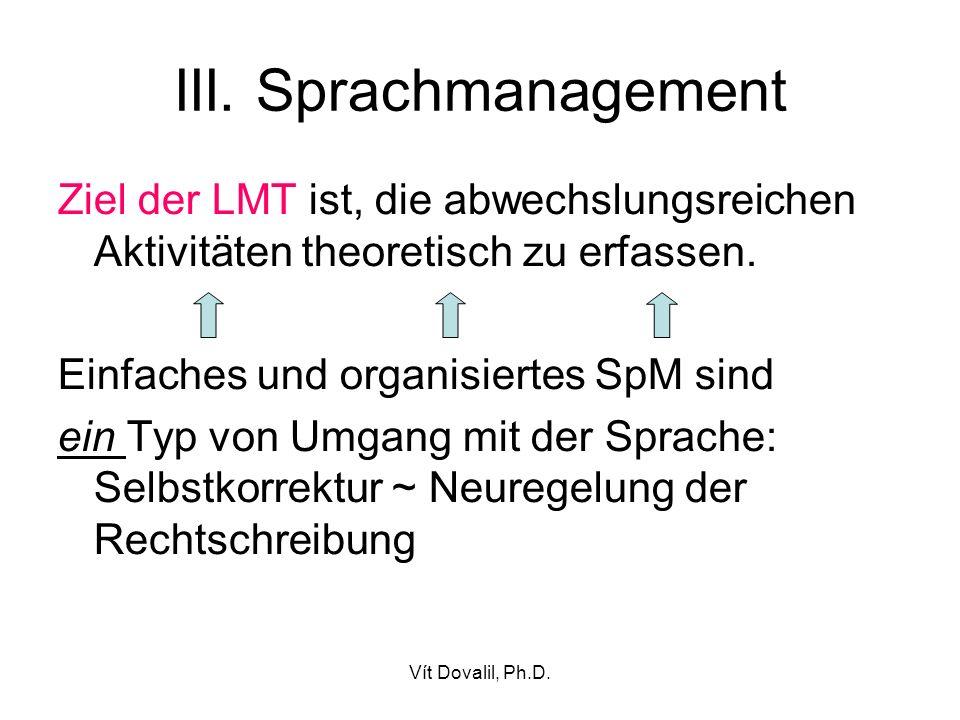 III. Sprachmanagement Ziel der LMT ist, die abwechslungsreichen Aktivitäten theoretisch zu erfassen.
