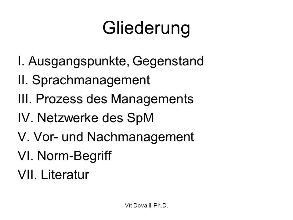 Gliederung I. Ausgangspunkte, Gegenstand II. Sprachmanagement
