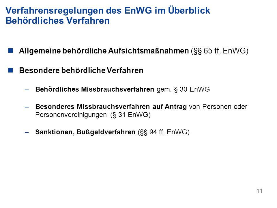 Verfahrensregelungen des EnWG im Überblick Behördliches Verfahren