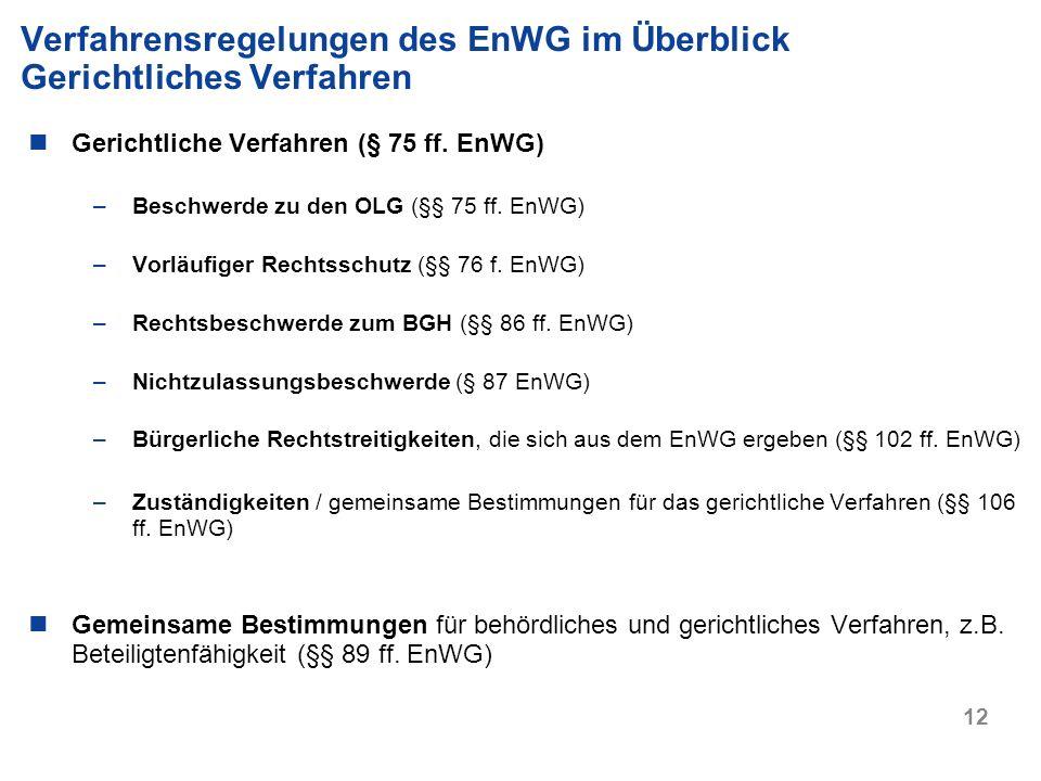 Verfahrensregelungen des EnWG im Überblick Gerichtliches Verfahren
