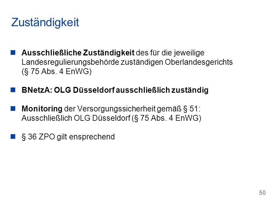 Zuständigkeit Ausschließliche Zuständigkeit des für die jeweilige Landesregulierungsbehörde zuständigen Oberlandesgerichts (§ 75 Abs. 4 EnWG)