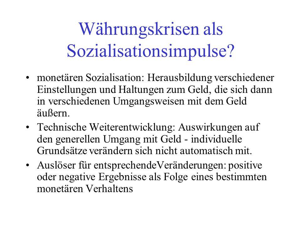 Währungskrisen als Sozialisationsimpulse