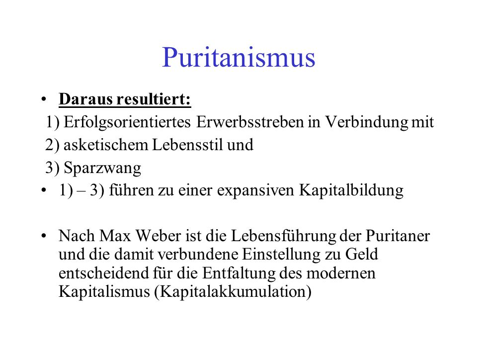 Puritanismus Daraus resultiert:
