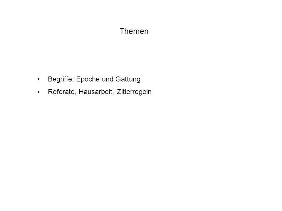 Themen Begriffe: Epoche und Gattung Referate, Hausarbeit, Zitierregeln